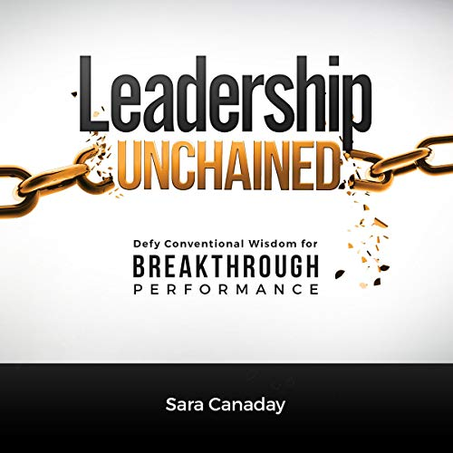 『Leadership Unchained: Defy Conventional Wisdom for Breakthrough Performance』のカバーアート