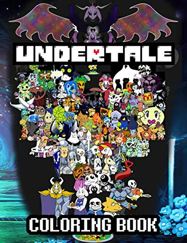 Undertale Coloring Book: Kids Coloring Books Featuring Funny, Easy And Relaxing Designs Of Undertale