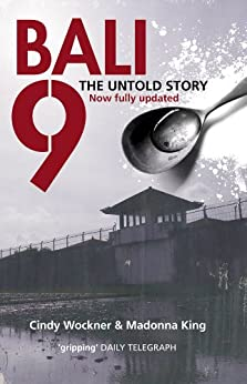 Bali 9: The Untold Story by [Madonna King, Cindy Wockner]