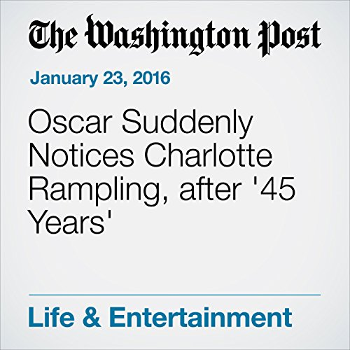Oscar Suddenly Notices Charlotte Rampling, after '45 Years' audiobook cover art