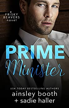 Prime Minister (Frisky Beavers Book 1) by [Ainsley Booth, Sadie Haller]
