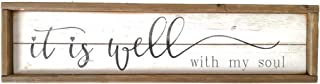 Parisloft It is Well with My Soul White Background Wood Framed Wood Wall Decor Sign Plaque 23.6 x 1.2 x 6 inches (it is Well with My Soul)