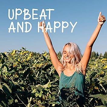 Upbeat and Happy