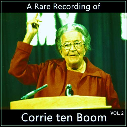 A Rare Recording of Corrie ten Boom Vol. 2 audiobook cover art