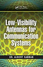 Low-Visibility Antennas for Communication Systems (Modern and Practical Approaches to Electrical Engineering)