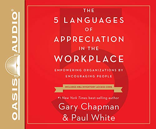 The 5 Languages of Appreciation in the Workplace (Library Edition): Empowering Organizations by Encouraging People