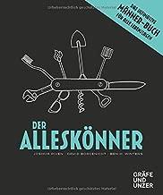 Der Alleskönner: Das ultimative Männer-Buch für alle Lebenslagen