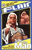 To Be the Man (WWE) by Flair, Ric (2005) Paperback