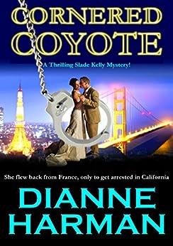 CORNERED COYOTE (Coyote Series Book 3) by [Dianne Harman]