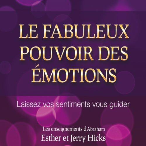 Le fabuleux pouvoir des émotions audiobook cover art