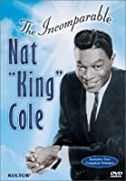 Incomparable Nat King Cole [DVD]