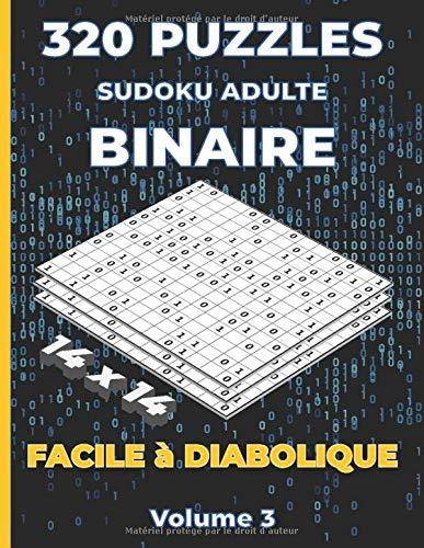 Puzzles Sudoku Adulte Binaire 14x14 FACILE à DIABOLIQUE: Livre de Sudoku Binaire pour adultes - 320 Puzzles niveau Facile, Moyen, Difficile et Diabolique - Grille 14x14