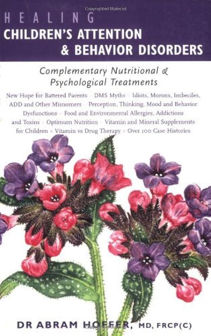 事実回復装置Healing Children's Attention & Behavior Disorders: Complementary Nutritional & Psychological Treatments: Complementary Nutritional and Psychological Treatments (English Edition)