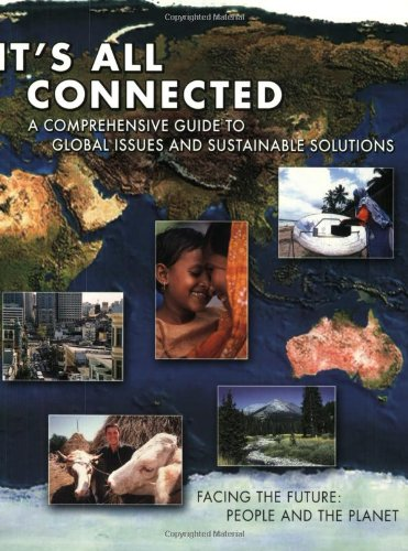 It's All Connected: A Comprehensive Guide to Global Issues and Sustainable Solutions