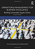 Operations Management for Business Excellence: Building Sustainable Supply Chains
