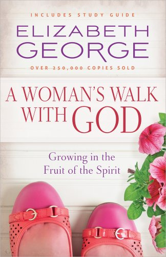 Woman's Walk with God, A: Growing in the Fruit of the Spirit