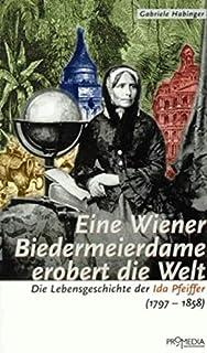 Gabrele Habinger - Eine Wiener Biedermeierdame erobert die Welt