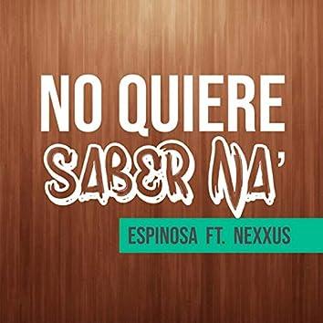 No Quiere Saber Na' (feat. Nexxus)