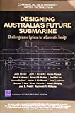 Designing Australia's Future Submarine: Challenges and Options for a Domestic Design
