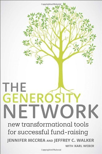 The Generosity Network: New Transformational Tools for Successful Fund-Raising by Jennifer McCrea Jeffrey C. Walker Karl Weber(2013-09-24)