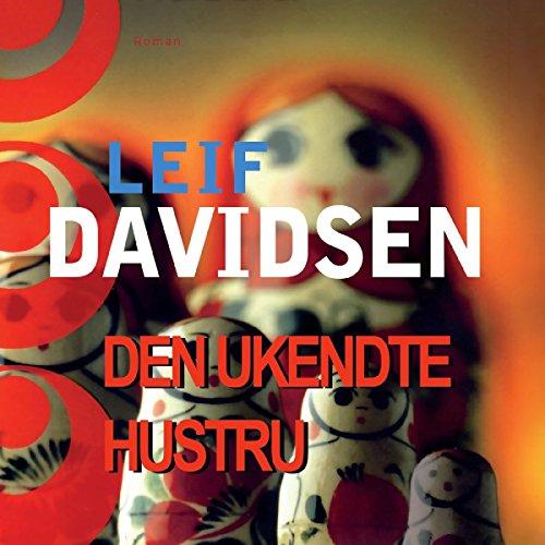 Den ukendte hustru                   Autor:                                                                                                                                 Leif Davidsen                               Sprecher:                                                                                                                                 Leif Davidsen                      Spieldauer: 12 Std. und 11 Min.     Noch nicht bewertet     Gesamt 0,0