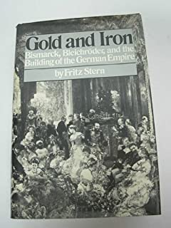 Gold and Iron: Bismarck, Bleichro¨der and the Building of the German Empire