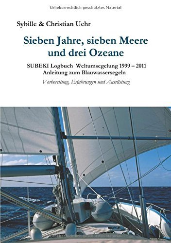 Sieben Jahre, sieben Meere und drei Ozeane by Sybille & Christian Uehr (2015-02-19)