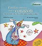 Familias creadas desde el corazón: Cuento para entender a niños y niñas concebidos mediante tratamientos de fertilidad: 1 (SENTICUENTOS)