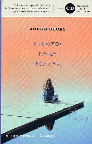 Cuentos Para Pensar (Stories to Think About) (Spanish Edition) by Jorge Bucay (2004-03-01)