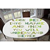 LCGGDB Mantel ajustable de poliéster elástico con texto en inglés 'Look Deep into Nature' decorativo, rectangular y ovalado, se adapta a mesas de hasta 122 cm de ancho x 172 cm de largo