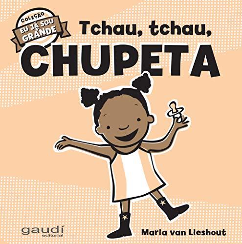 Tchau, Tchau, Chupeta