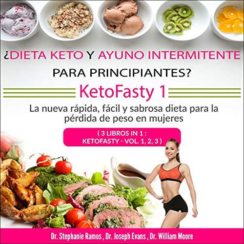 ¿Dieta keto y ayuno intermitente para principiantes? KetoFasty 1 [Keto Diet and Intermittent Fasting for Beginners? KetoFasty 1] cover art