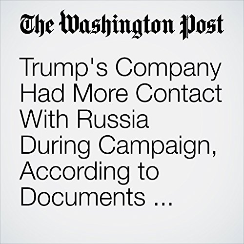 Trump's Company Had More Contact With Russia During Campaign, According to Documents Turned Over to Investigators copertina
