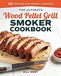 Ultimate Wood Pellet Smoker Cookbook