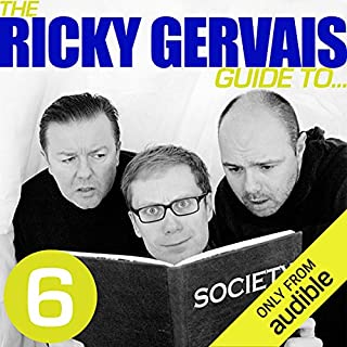 The Ricky Gervais Guide to...SOCIETY                    By:                                                                                                                                 Ricky Gervais,                                                                                        Steve Merchant,                                                                                        Karl Pilkington                               Narrated by:                                                                                                                                 Ricky Gervais,                                                                                        Steve Merchant,                                                                                        Karl Pilkington                      Length: 54 mins     28 ratings     Overall 4.9