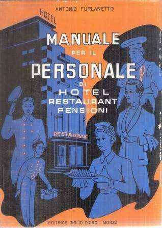 MANUALE PER IL PERSONALE D' HOTELS RESTAURANTS PENSIONI