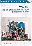 YVAIN OU LE CHEVALIER AU LION. - 01/01/2006