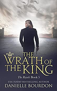 The Wrath of the King (Latvala Royals Book 5) by [Danielle Bourdon]
