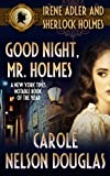 Good Night, Mr. Holmes (A Novel of Suspense featuring Irene Adler and Sherlock Holmes Book...