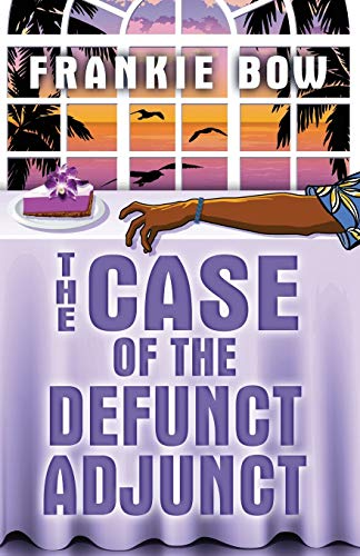 The Case of the Defunct Adjunct: In Which Molly Takes On the Student Retention Office and Loses Her Office Chair (Professor Molly Mysteries)