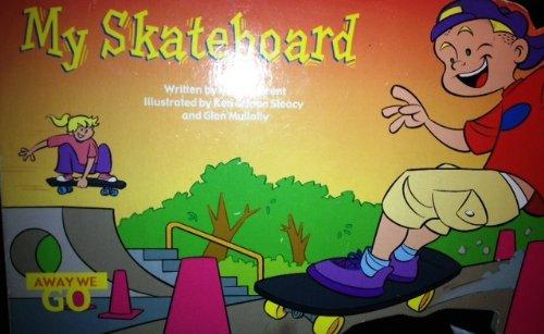 My skateboard (Away we go!)