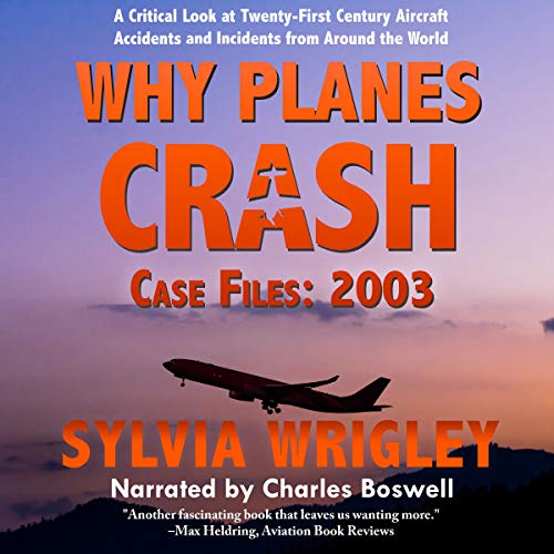 Why Planes Crash Case Files: 2003 audiobook cover art
