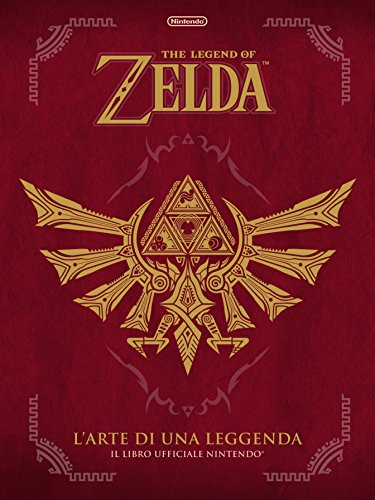 L'arte di una leggenda. The legend of Zelda. Il libro ufficiale Nintendo®. Ediz. a colori
