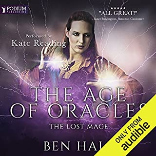 The Lost Mage     Age of Oracles, Book 2              Written by:                                                                                                                                 Ben Hale                               Narrated by:                                                                                                                                 Kate Reading                      Length: 11 hrs and 55 mins     3 ratings     Overall 4.7