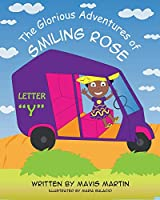 """The Glorious Adventures of Smiling Rose Letter """"Y"""" (The Glorious Adventures of Smiling Rose Spelling Books)"""