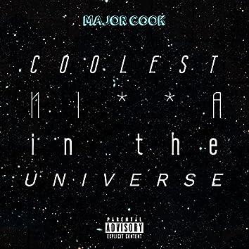 Coolest Nigga in the Universe