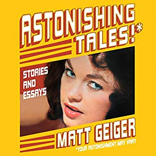 Astonishing Tales* - Stories and Essays (*Your Astonishment May Vary) cover art
