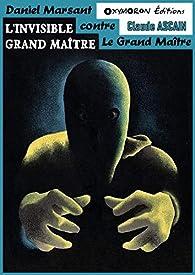 Daniel Marsant contre le Grand Maître : L'invisible Grand Maître par Henry Musnik