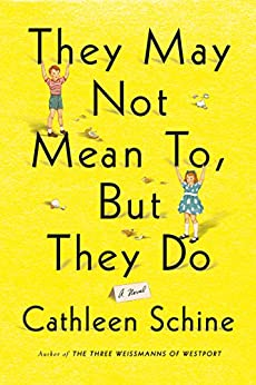 They May Not Mean To, But They Do: A Novel by [Cathleen Schine]