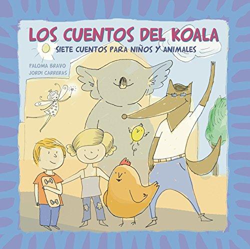 Los cuentos del Koala. Siete cuentos para niños y animales (Antología de cuentos cortos)